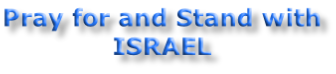 Pray for and Stand with ISRAEL